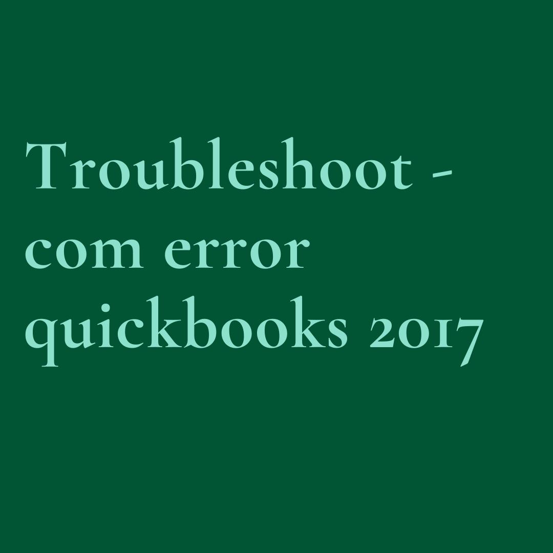 Com Error Quickbooks 2017: How to Fix It?
